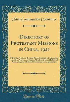 Directory of Protestant Missions in China, 1921
