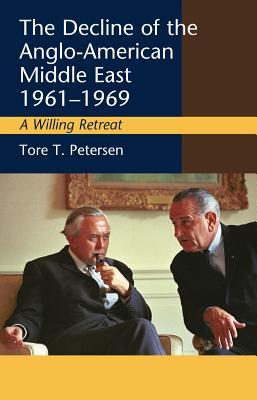 The Decline of the Anglo-American Middle East 1961-1969