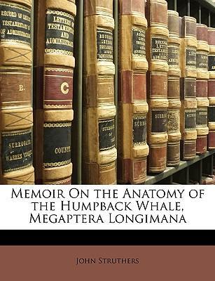 Memoir On the Anatomy of the Humpback Whale, Megaptera Longimana