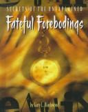 Fateful Forebodings