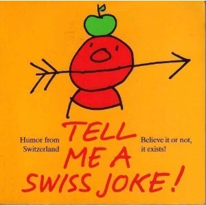 Tell me a Swiss joke!