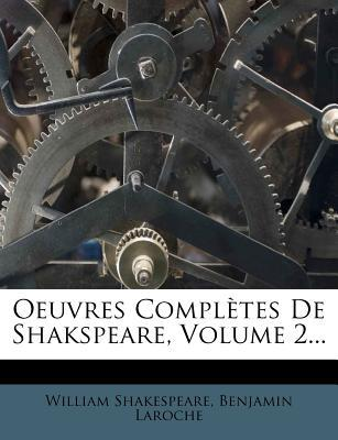 Oeuvres Completes de Shakspeare, Volume 2...