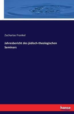 Jahresbericht des jüdisch-theologischen Seminars