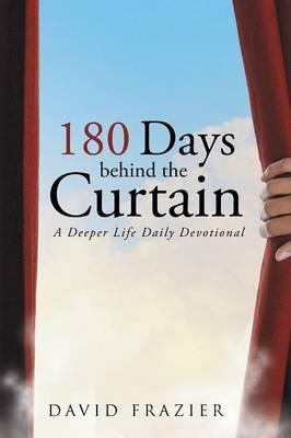 180 Days Behind the Curtain