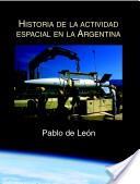 Historia de la Actividad Espacial en la Argentina