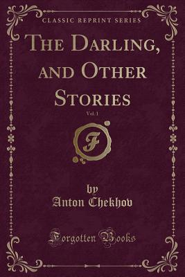 The Darling, and Other Stories, Vol. 1 (Classic Reprint)