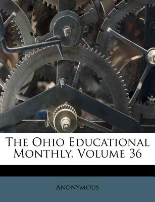 The Ohio Educational Monthly, Volume 36