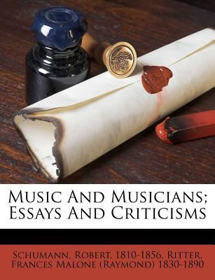 Music and Musicians; Essays and Criticisms