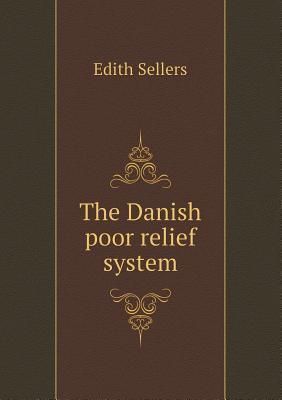 The Danish Poor Relief System