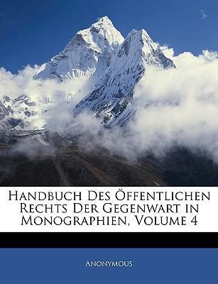 Handbuch Des Ffentlichen Rechts Der Gegenwart in Monographien, Volume 4