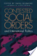 Contested Social Orders and International Politics