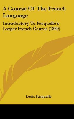 A Course of the French Language