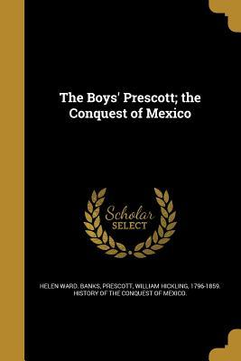 BOYS PRESCOTT THE CONQUEST OF