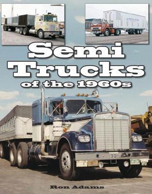 Semi Trucks of the 1...