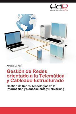 Gestión de Redes orientado a la Telemática y Cableado Estructurado