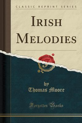 Irish Melodies (Classic Reprint)