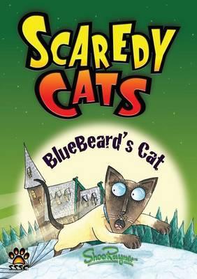 Bluebeard's Cat - Scaredy Cats