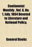 Continental Monthly, No. 1, July, 1864 Devoted to Literature and National Policy.
