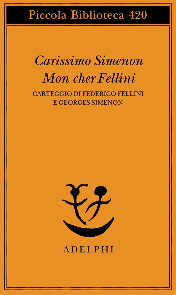 Carissimo Simenon - Mon cher Fellini