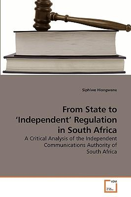 From State to ?Independent? Regulation in South Africa