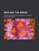 War and the Breed; The Relation of War to the Downfall of Nations