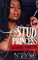 Stud Princess, Notorious Vendettas