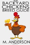 The Backyard Chickens Breed Guide