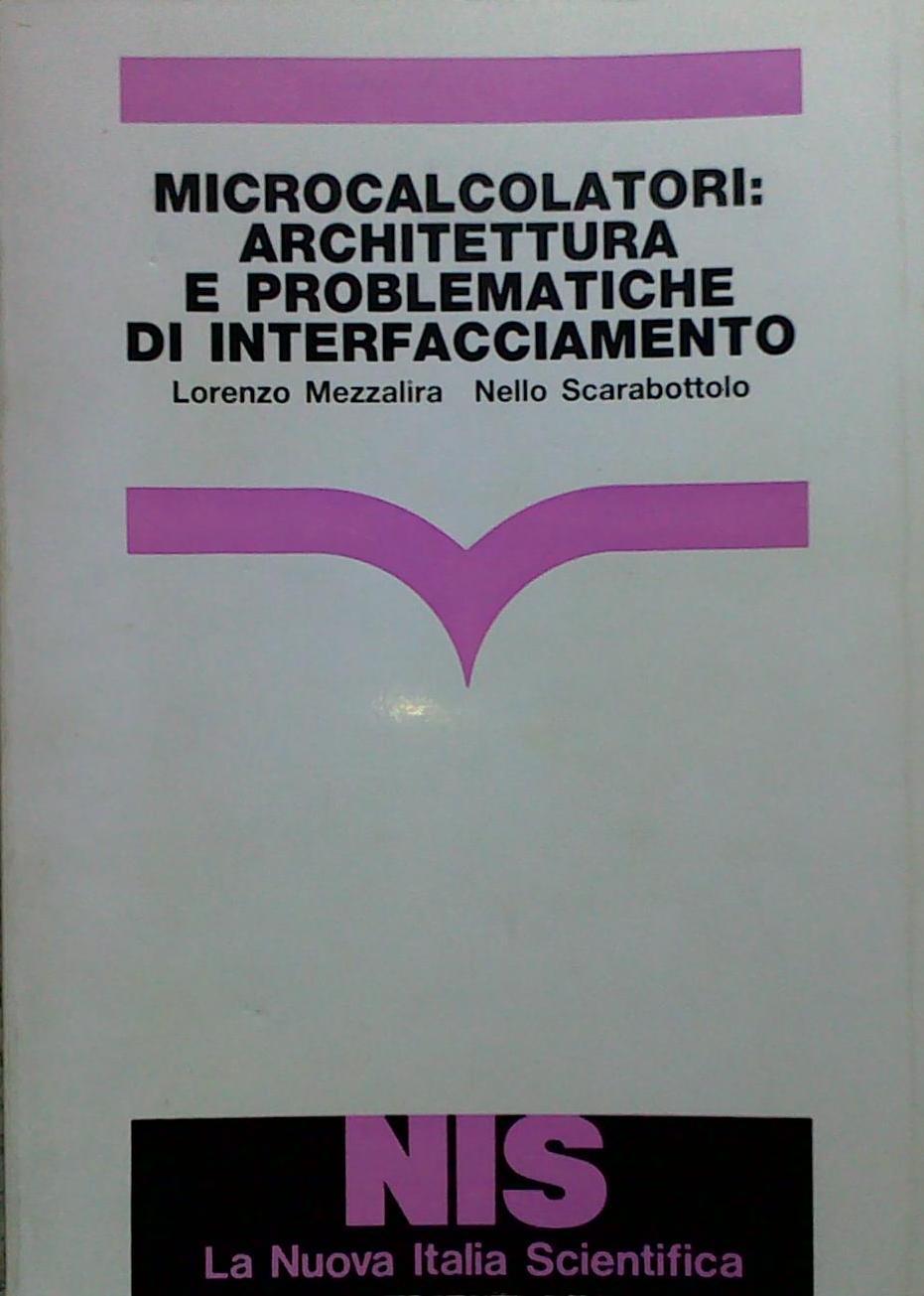 Microcalcolatori: architettura e problematiche di interfacciamento