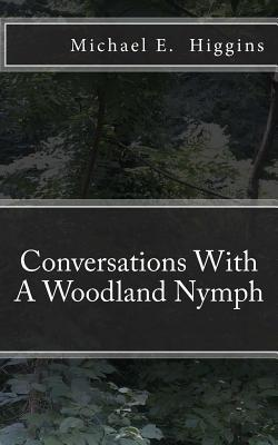 Conversations With a Woodland Nymph