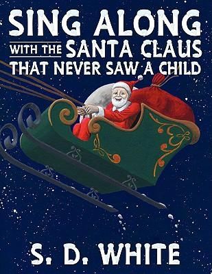 Sing Along With the Santa Claus That Never Saw a Child