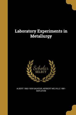 LAB EXPERIMENTS IN METALLURGY