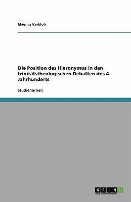 Die Position des Hieronymus in den trinitätstheologischen Debatten des 4. Jahrhunderts