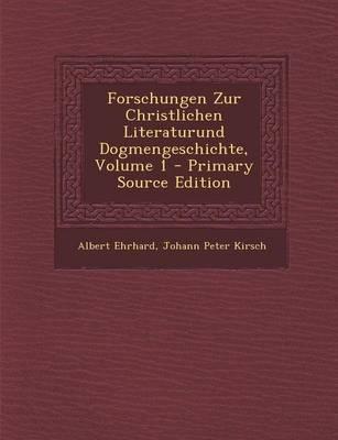 Forschungen Zur Christlichen Literaturund Dogmengeschichte, Volume 1