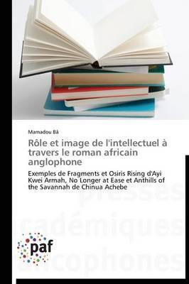Role et Image de l'Intellectuel a Travers le Roman Africain Anglophone