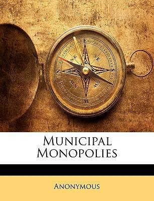 Municipal Monopolies
