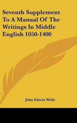 Seventh Supplement to a Manual of the Writings in Middle English 1050-1400