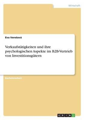 Verkaufstätigkeiten und ihre psychologischen Aspekte im B2B-Vertrieb von Investitionsgütern