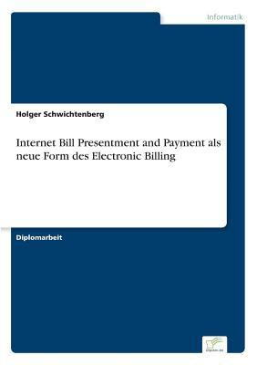 Internet Bill Presentment and Payment als neue Form des Electronic Billing