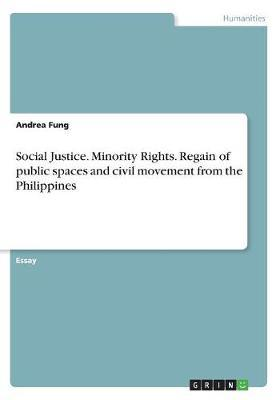 Social Justice. Minority Rights. Regain of public spaces and civil movement from the Philippines
