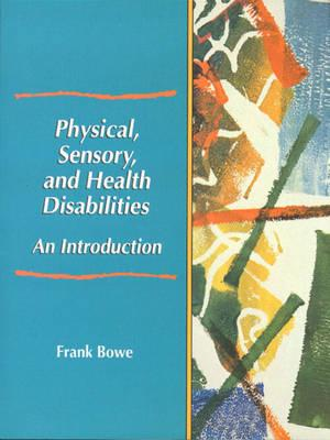 Physical, Sensory, and Health Disabilities