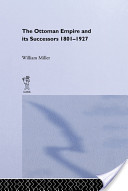 The Ottoman Empire and Its Successors 1801-1927