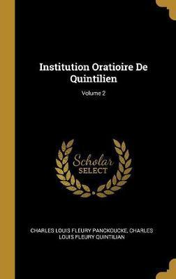 Institution Oratioire de Quintilien; Volume 2