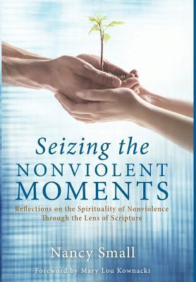 Seizing the Nonviolent Moments