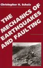 The Mechanics of Earthquakes and Faulting