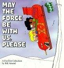 May the Force Be Wit...