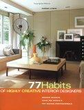 77 Habits of Highly Creative Interior Designers