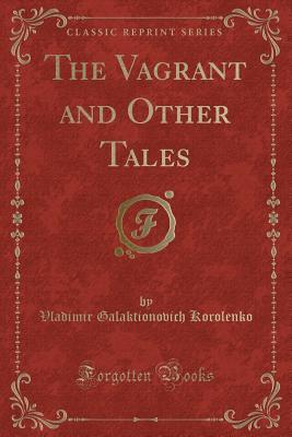 The Vagrant and Other Tales (Classic Reprint)