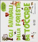 Gli animali della foresta da toccare