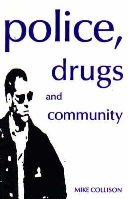 Police, Drugs and Community
