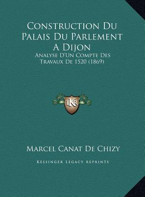 Construction Du Palais Du Parlement a Dijon